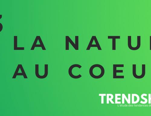 TENDANCE #3 : La nature au coeur