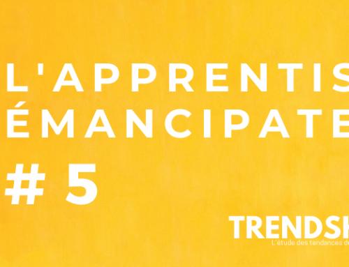 TENDANCE #5 : L'apprentissage émancipateur